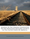 Journal of the General Convention of the Protestant Episcopal Church in the United States of America...  0 edition cover