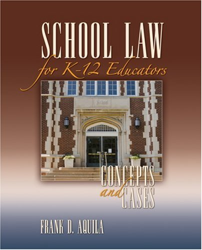 School Law for K-12 Educators Concepts and Cases  2008 edition cover