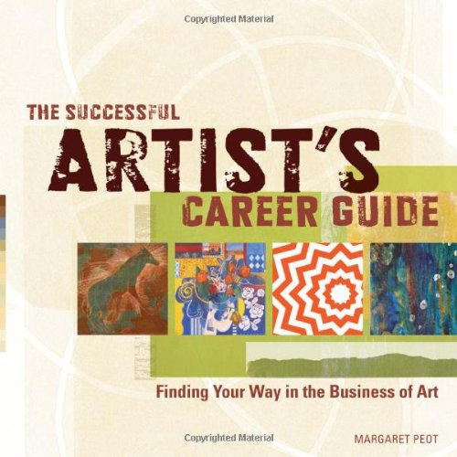Successful Artist's Career Guide Finding Your Way in the Business of Art  2012 edition cover