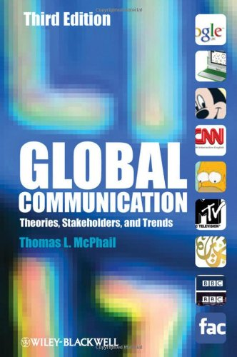 Global Communication Theories, Stakeholders, and Trends 3rd 2010 edition cover
