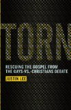 Torn Rescuing the Gospel from the Gays-Vs. -Christians Debate N/A edition cover