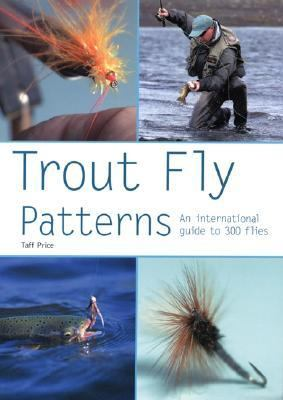 Trout Fly Patterns An International Guide to 300 Flies N/A 9781552857304 Front Cover