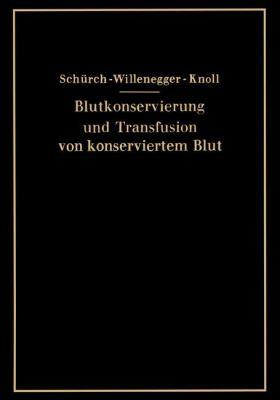 Blutkonservierung und Transfusion Von Konserviertem Blut   1942 9783709196304 Front Cover