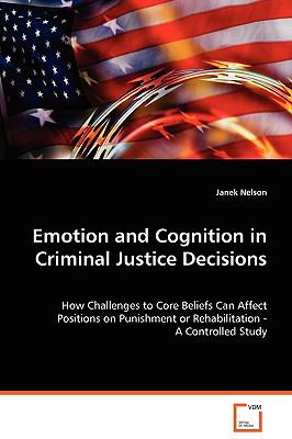 Emotion and Cognition in Criminal Justice Decisions:  2008 9783836478304 Front Cover