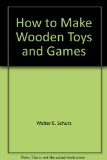 How to Make Wooden Toys and Games  1975 9780026075305 Front Cover