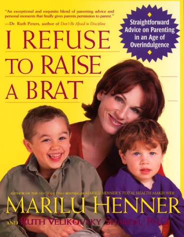 I Refuse to Raise a Brat   2000 (Reprint) 9780060987305 Front Cover