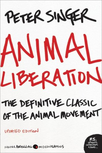Animal Liberation The Definitive Classic of the Animal Movement  2009 9780061711305 Front Cover