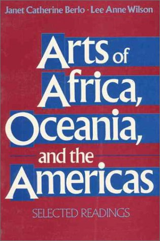 Arts of Africa, Oceania, and the Americas Selected Readings 1st 1993 edition cover