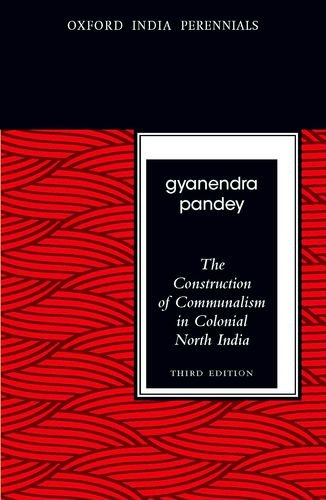 Construction of Communalism in Colonial North India  3rd 2012 edition cover