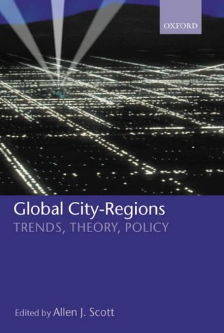 Global City-Regions Trends, Theory, Policy  2002 9780199252305 Front Cover