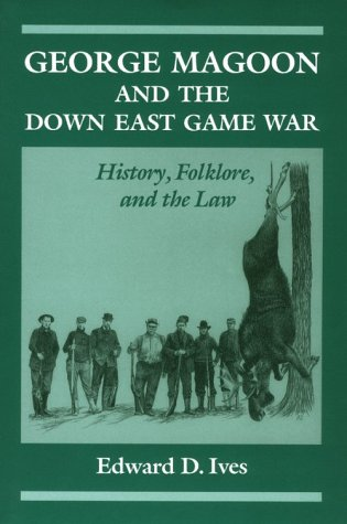 George Magoon and the down East Game War History, Folklore, and the Law N/A edition cover