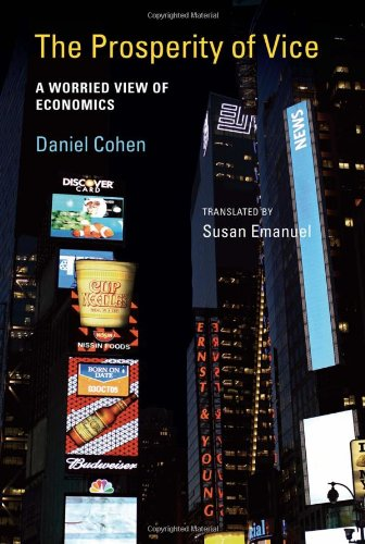 Prosperity of Vice A Worried View of Economics  2012 edition cover