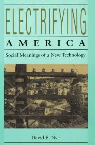 Electrifying America Social Meanings of a New Technology  1998 (Reprint) edition cover