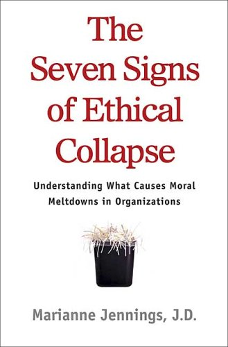 Seven Signs of Ethical Collapse How to Spot Moral Meltdowns in Companies... Before It's Too Late  2006 (Annotated) 9780312354305 Front Cover