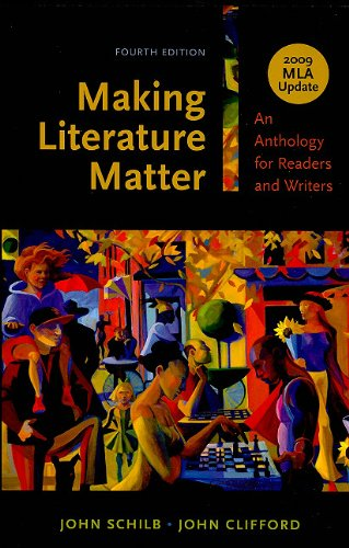 Making Literature Matter An Anthology for Readers and Writers: 2009 MLA Update 4th edition cover