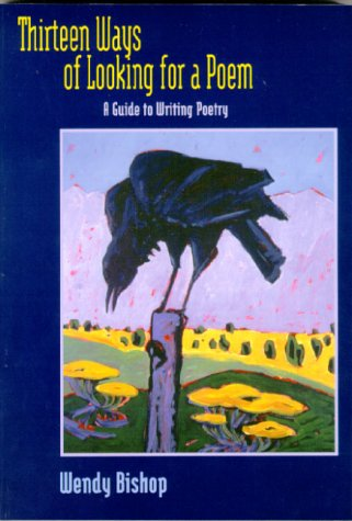 Thirteen Ways of Looking for a Poem A Guide to Writing Poetry  1999 (Student Manual, Study Guide, etc.) edition cover