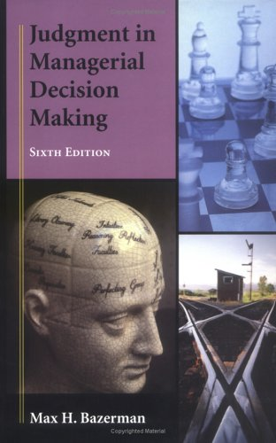 Judgment in Managerial Decision Making  6th 2006 (Revised) edition cover