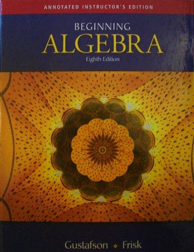 BEGINNING ALGEBRA >ANNOT.INSTR 8th 2008 9780495118305 Front Cover