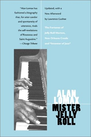 """Mister Jelly Roll The Fortunes of Jelly Roll Morton, New Orleans Creole and """"Inventor of Jazz""""  2001 (Revised) edition cover"""