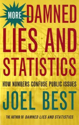 More Damned Lies and Statistics How Numbers Confuse Public Issues  2004 edition cover