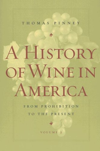 History of Wine in America From Prohibition to the Present  2007 9780520254305 Front Cover