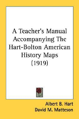 Teacher's Manual Accompanying the Hart-Bolton American History Maps N/A 9780548678305 Front Cover