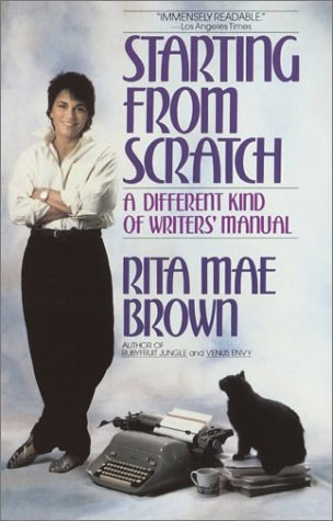 Starting from Scratch A Different Kind of Writers' Manual N/A 9780553346305 Front Cover