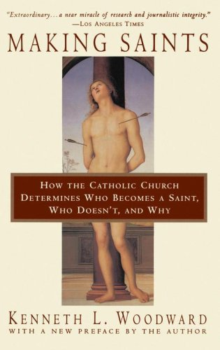 Making Saints How the Catholic Church Determines Who Becomes a Saint, Who Doesn't, and Why  1996 edition cover