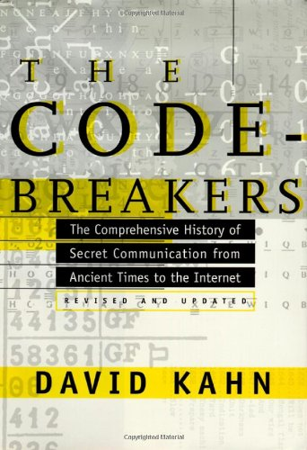 Codebreakers The Comprehensive History of Secret Communication from Ancient Times to the Internet 2nd 1996 edition cover