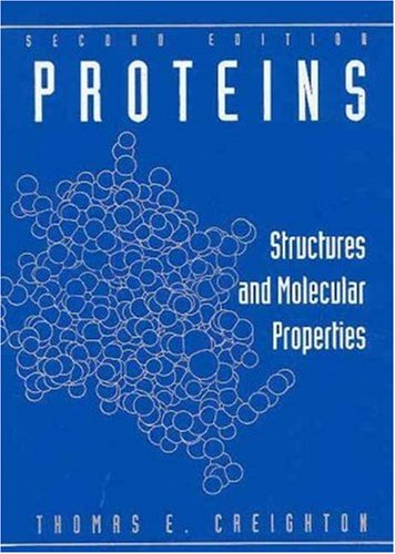 Proteins Structures and Molecular Properties 2nd 1992 edition cover