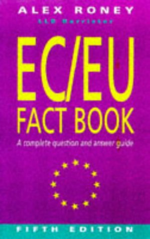 EC-EU Fact Book A Complete Question and Answer Guide 5th 1998 9780749424305 Front Cover