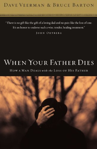 When Your Father Dies How a Man Deals with the Loss of His Father  2006 9780785288305 Front Cover