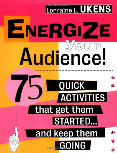 Energize Your Audience! 75 Quick Activities That Get Them Started... and Keep Them Going  2000 edition cover
