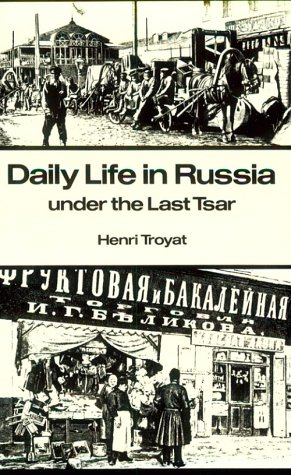 Daily Life in Russia under the Last Tsar   1962 (Reprint) edition cover