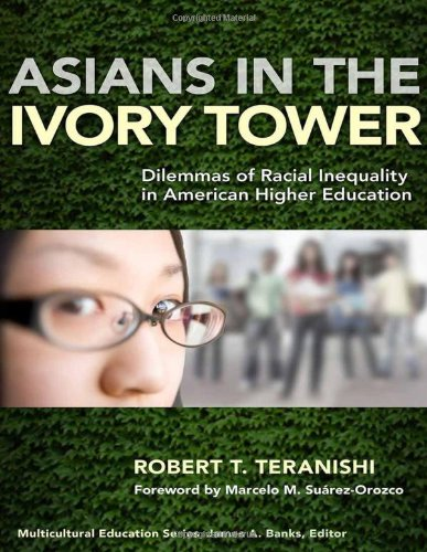 Asians in the Ivory Tower Dilemmas of Racial Inequality in American Higher Education  2010 edition cover