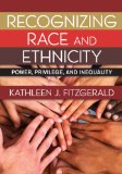 Recognizing Race and Ethnicity Power, Privilege, and Inequality N/A edition cover