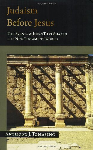 Judaism Before Jesus The Events and Ideas That Shaped the New Testament World  2003 edition cover