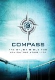 Compass The Study Bible for Navigating Your Life  2014 9781401680305 Front Cover