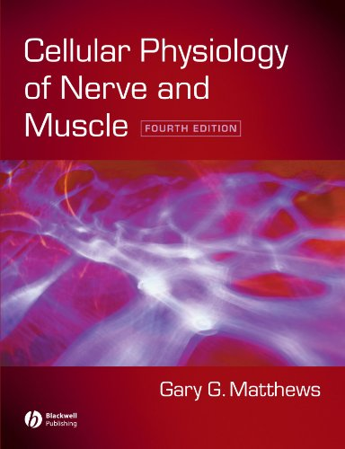 Cellular Physiology of Nerve and Muscle  4th 2002 (Revised) edition cover