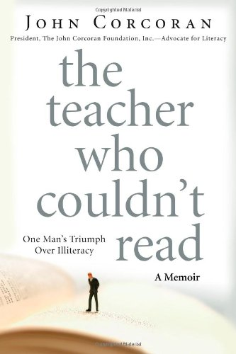 Teacher Who Couldn't Read One Man's Triumph over Illiteracy  2008 edition cover