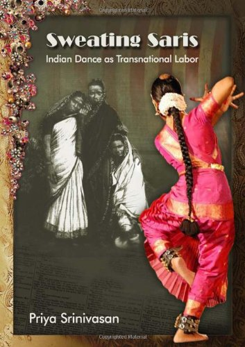 Sweating Saris Indian Dance As Transnational Labor  2011 edition cover