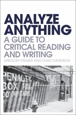 Analyze Anything A Guide to Critical Reading and Writing  2011 9781441107305 Front Cover