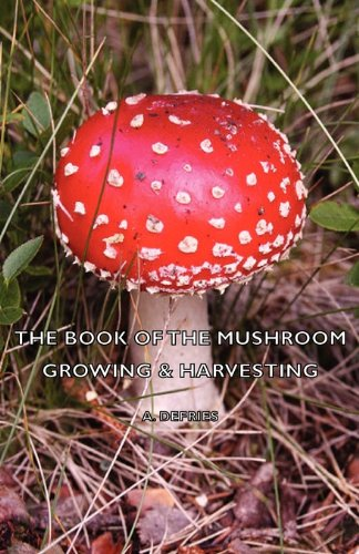 Book of the Mushroom - Growing and Harvesting   2008 edition cover