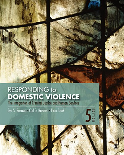 Responding to Domestic Violence The Integration of Criminal Justice and Human Services 5th 2017 9781483365305 Front Cover