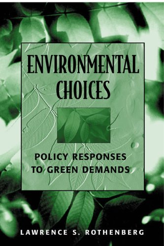 Environmental Choices Policy Responses to Green Demands  2002 (Revised) edition cover