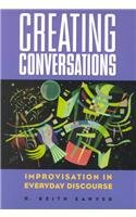 Creating Conversations Performance in Everyday Life  2001 9781572733305 Front Cover