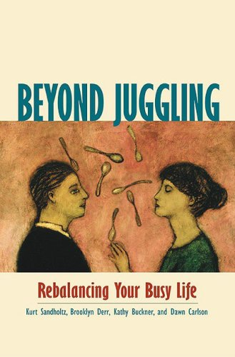 Beyond Juggling Rebalancing Your Busy Life  2002 9781576751305 Front Cover
