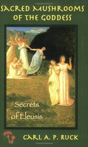 Sacred Mushrooms of the Goddess Secrets of Eleusis  2006 edition cover