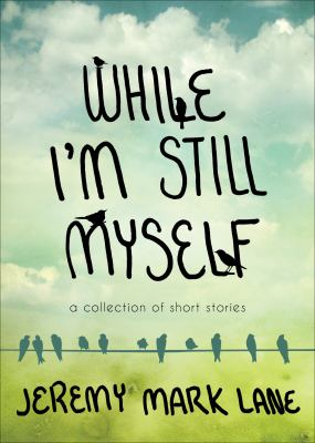 While I'm Still Myself A Collection of Short Stories N/A edition cover