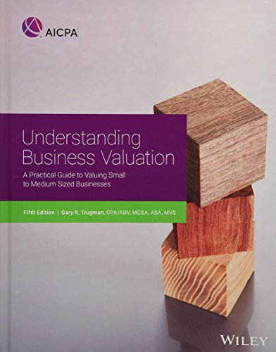 Understanding Business Valuation A Practical Guide to Valuing Small to Medium Sized Businesses 5th 2017 9781945498305 Front Cover